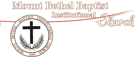 Bethel Baptist Church - Mount Bethel Baptist Institutional Church